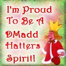 Proud to be a D'MaddHatter Spirit